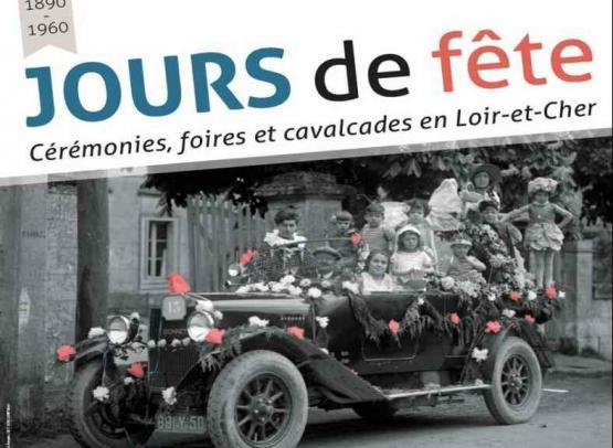 """EXPOSITION """"JOURS DE FETE"""" AUX ARCHIVES DEPARTEMENTALES DE LOIR-ET-CHER"""