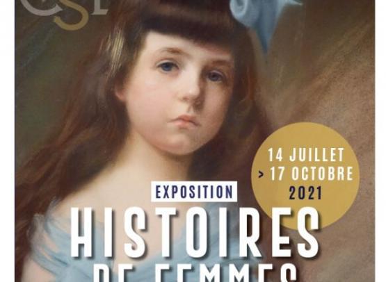 EXPOSITION : HISTOIRES DE FEMMES AU CHATEAU DE SULLY-SUR-LOIRE